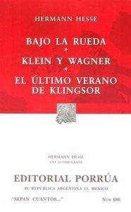 Bajo la rueda ; Klein y Wagner ; El último verano de Klingsor