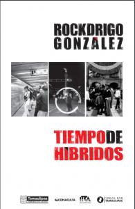 Rockdrigo González : Tiempo de híbridos