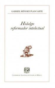 Hidalgo : reformador intelectual