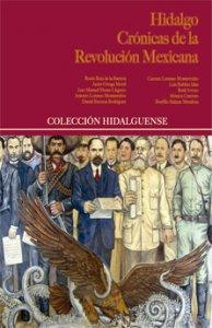 Hidalgo : crónicas de la Revolución Mexicana