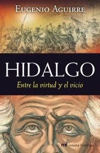 Hidalgo : entre la virtud y el vicio