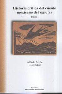 Historia crítica del cuento mexicano del siglo XX. Tomos I y II