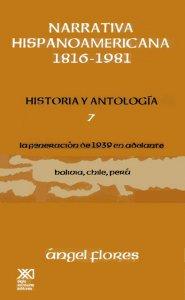 Narrativa hispanoamericana 1816-1981. Historia y antología VII : la generación de 1939 en adelante : Bolivia, Chile, Perú