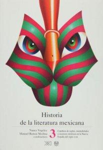 Historia de la literatura mexicana. 3. Cambios de reglas, mentalidades y recursos retóricos en la Nueva España del siglo XVIII