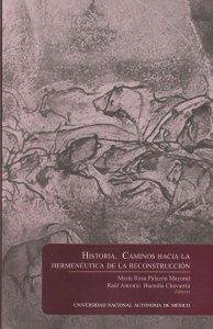 Historia: caminos hacia la hermenéutica de la reconstrucción