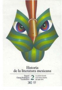 Historia de la literatura mexicana. 2. La cultura letrada en la Nueva España del siglo XVII
