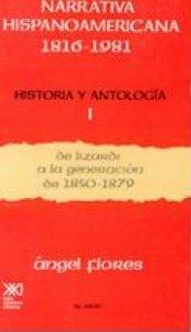 Narrativa hispanoamericana 1816-1981. Historia y antología I : de Lizardi a la generación de 1850-1879