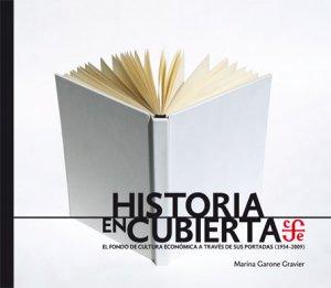 Historia en cubierta : el Fondo de Cultura Económica a través de sus portadas (1934-2009)