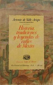 Historias, tradiciones y leyendas de las calles de México