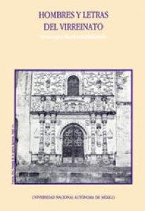 Hombres y letras del virreinato : homenaje a Humberto Maldonado Macías