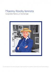 Maestra, filósofa, feminista  : Graciela Hierro : un homenaje
