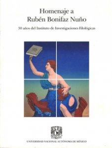 Homenaje a Rubén Bonifaz Nuño: 30 años del Instituto de Investigaciones Filológicas