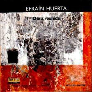 Efraín Huerta. Obra Reunida. [CD]