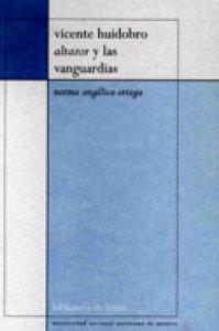 Vicente Huidobro : Altazor y las vanguardias