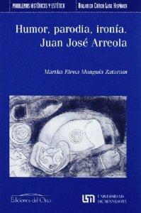 Humor, parodia, ironía. Juan José Arreola
