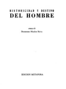 Historicidad y destino del hombre