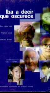 Iba a decir que oscurece : diez años del Premio José Fuentes Mares
