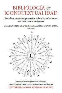 Bibliología e iconotextualidad : estudios interdisciplinarios sobre las relaciones entre textos e imágenes