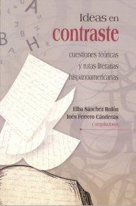 Ideas en contraste : cuestiones teóricas y rutas literarias hispanoamericanas