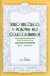 Idilio bucólico y poemas no coleccionados