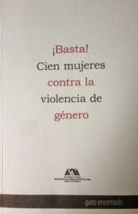 ¡Basta! cien mujeres contra la violencia de género