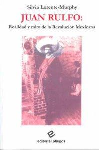 Juan Rulfo : realidad y mito de la revolución mexicana