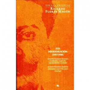 Obras Completas : Ricardo Flores Magón : regeneración XIII, 1917-1918