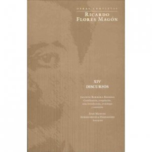 Obras Completas : Ricardo Flores Magón : XIV discursos