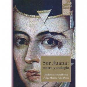 Sor Juana : teatro y teología