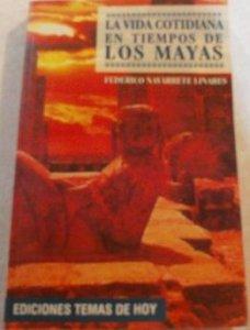 La vida cotidiana en tiempos de los mayas