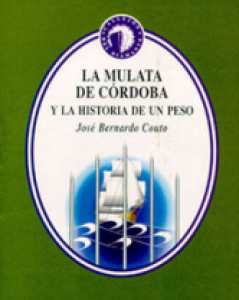 La mulata de Córdoba y la historia de un peso