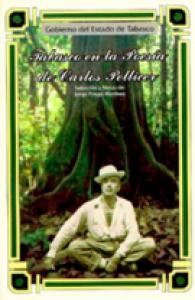 Tabasco en la poesía de Carlos Pellicer