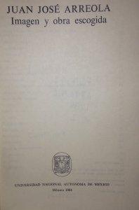 Juan José Arreola : Imagen y obras escogidas