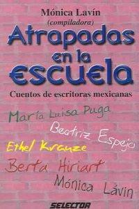 Atrapadas en la escuela : cuentos de escritoras mexicanas