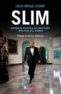 Slim. Biografía política del mexicano más rico del mundo