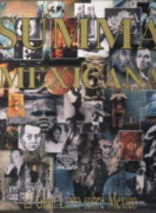 Summa mexicana : el gran libro sobre México