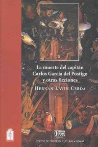 La muerte del capitán Carlos García del Postigo y otras ficciones