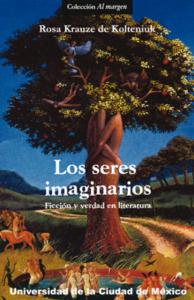 Los seres imaginarios : ficción y realidad en la literatura