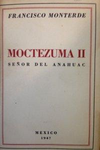 Moctezuma II : señor del Anáhuac