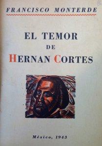 El temor de Hernán Cortés : y otras narraciones de la nueva españa