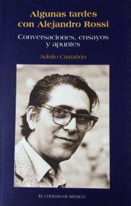 Algunas tardes con Alejandro Rossi : Conversaciones, ensayos y apuntes