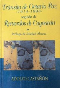 Tránsito de Octavio Paz : 1914-1998 seguido de Recuerdos de Coyoacán