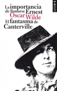 La importancia de llamarse Ernest ; El fantasma de Canterville