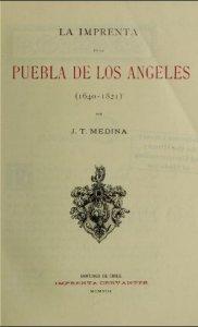 La imprenta en la Puebla de los Ángeles (1640-1821)