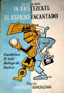 In Ticitezcatl o El espejo encantado. Cuauhtémoc, El sofá, Diálogo de ilustres en la Rotonda