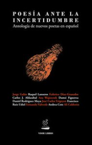 Poesía ante la incertidumbre : antología  de nuevos poetas en español