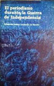 El periodismo durante la guerra de Independencia