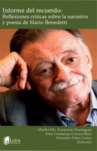 Informe del recuerdo : reflexiones críticas sobre la narrativa y poesía de Mario Benedetti