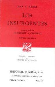 Los insurgentes. Continuación de Sacerdote y caudillo. Novela histórica