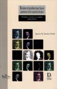 Intermitencias americanistas : estudios y ensayos escogidos (2004-2012)